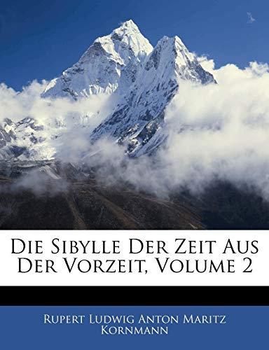 Kornmann, R: Sibylle Der Zeit Aus Der Vorzeit, II Theil