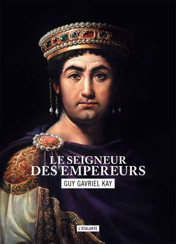 Le seigneur des empereur: La mosaïque sarantine livre 2