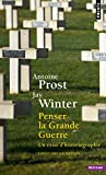 Penser la Grande Guerre - Un essai d'historiographie