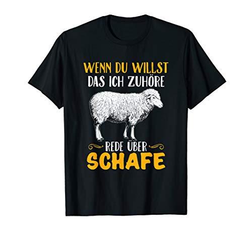 Rede über Schafe wenn du willst das ich zuhöre I Schäfer T-Shirt
