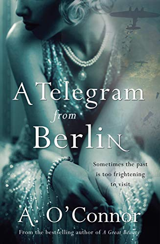 A Telegram from Berlin: A dramatic story set in the Irish corridors of power during World War II by [A. O'Connor]