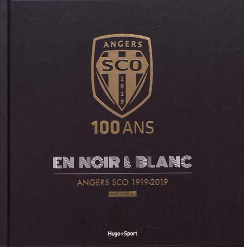Angers SCO 100 ans en Noir & Blanc 1919-2019 (Livre officiel)