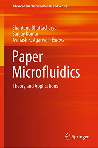 Paper Microfluidics: Theory and Applications (Advanced Functional Materials and Sensors) (English Edition)