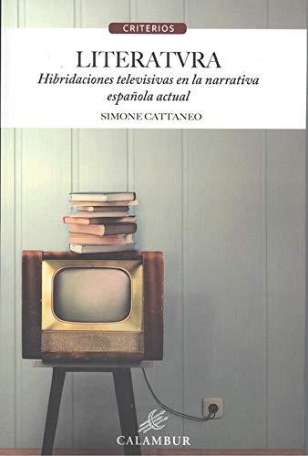 LITERATVRA HIBRIDACIONES TELEVISIVAS: NARRATIVA ESPAÑOLA ACTUAL: 14 (CRITERIOS)