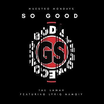 So Good (feat. Lyriq Nawqiy)