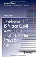 Development of 15 Micron Cutoff Wavelength HgCdTe Detector Arrays for Astronomy (Springer Theses)