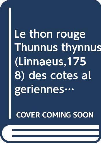 Labidi, N: Thon rouge Thunnus thynnus (Linnaeus,1758) des cô: Ecologie, biologie et exploitation