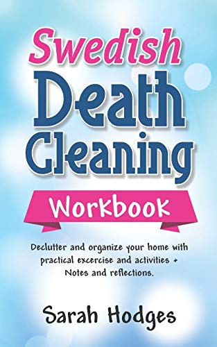 Compare Textbook Prices for Swedish Death Cleaning Workbook: Declutter and Organize your Home with Practical Exercises and Activities + Notes and Reflections  ISBN 9781790111381 by Hodges, Sarah