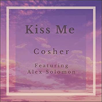 Kiss Me (feat. Alex Solomon)