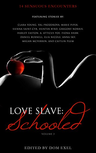 Book: Love Slave - Schooled (Love Slave Anthology Book 3)