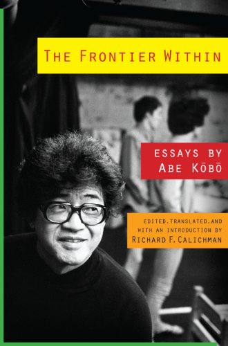 The Frontier Within: Essays by Abe Kobo (Weatherhead Books on Asia) (English Edition)