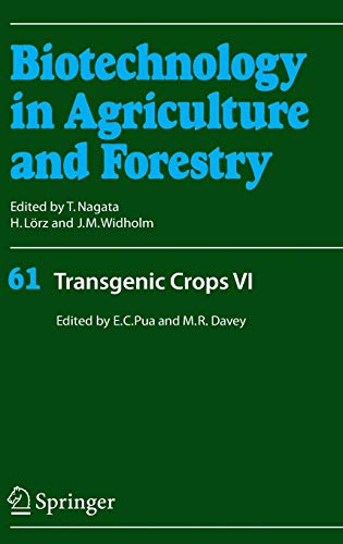 Transgenic Crops VI (Biotechnology in Agriculture and Forestry (61), Band 61)