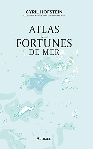 Atlas des fortunes de mer (ATLAS POETIQUES) (French Edition)