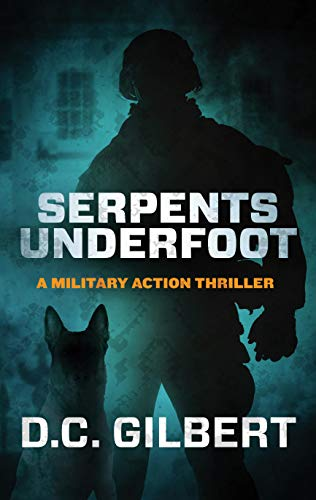 Serpents Underfoot (A Military Action Thriller) (The JD Cordell Action Series Book 1) by [D.C. Gilbert]
