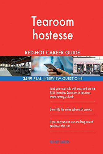 Tearoom hostesse RED-HOT Career Guide; 2549 REAL Interview Questions