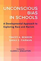 Unconscious Bias in Schools: A Developmental Approach to Exploring Race and Racism