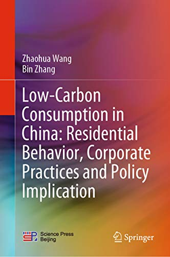 Low-Carbon Consumption in China: Residential Behavior, Corporate Practices and Policy Implication