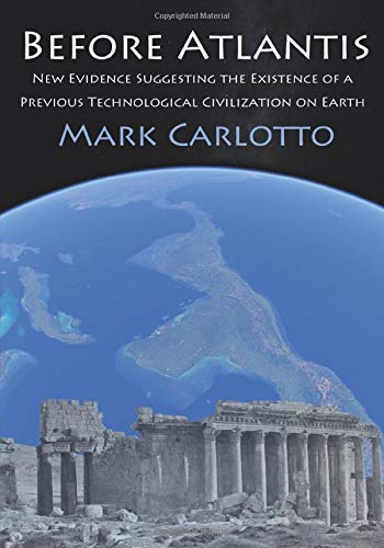 Before Atlantis: New Evidence Suggesting the Existence of a Previous Technological Civilization on Earth