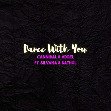 Dance With You (with Silvana & Bathul)