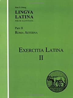 Exercitia Latina II: Exercises for Roma Aeterna (Lingua Latina) (Latin Edition)