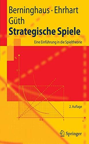 Strategische Spiele Eine Einfuhrung In Die Spieltheorie Springer Lehrbuch Ebook Berninghaus Siegfried K Ehrhart Karl Martin Guth Werner Amazon De Kindle Shop