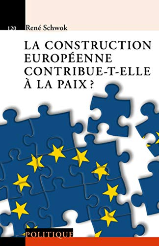 La construction européenne contribue-t-elle à la paix ?