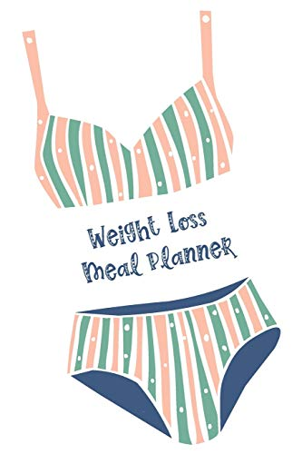 Weight Loss Meal Planner: Bikini Weekly Menu Plans Meal Planner with Grocery List For Tracking Daily Food Intake