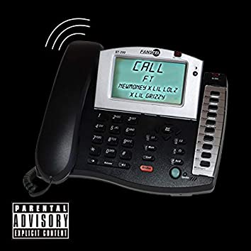 Call (feat. Newmoney, Lil Lolz & Lil Grizzy)