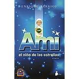 Ami: El niño de las estrellas / Child of the Stars