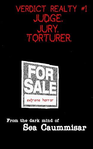 Verdict Realty #1: Judge. Jury. Torturer. Extreme Horror