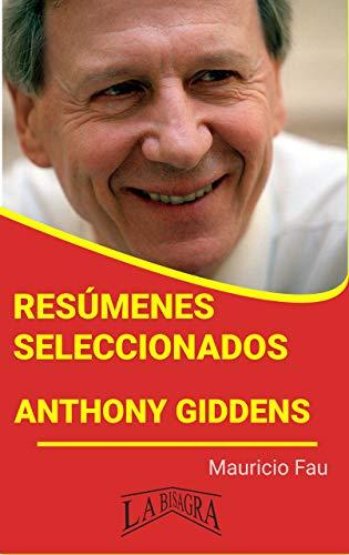 ANTHONY GIDDENS: RESÚMENES SELECCIONADOS: COLECCIÓN RESÚMENES UNIVERSITARIOS Nº 56 (Spanish Edition)