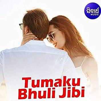 Tumaku Bhuli Jibi