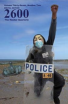 [2600 Magazine]の2600 Magazine: The Hacker Quarterly - Mac/PC - Summer 2020 (English Edition)