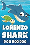 Lorenzo Shark Doo Doo Doo: Lorenzo Name Notebook Journal For Drawing Taking Notes and Writing, Personal Named Firstname Or Surname For Someone Called ... Personolised Fun Custom Name Gift For Lorenzo