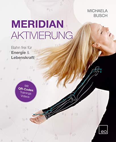 Meridian Aktivierung: Bahn frei für Energie & Lebenskraft!