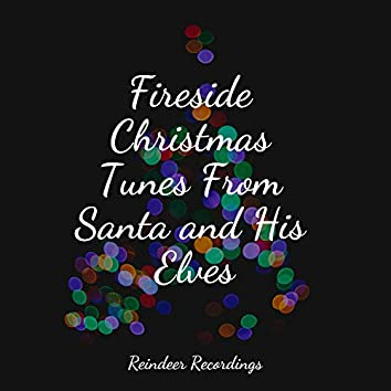 Fireside Christmas Tunes From Santa and His Elves