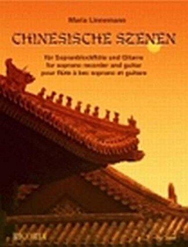 Chinesische Szenen. Sopranblockflöte, Gitarre