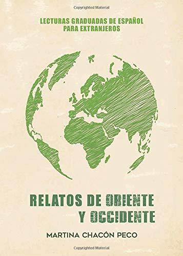 Relatos de oriente y occidente: Lecturas graduadas de español para extranjeros: 1 (Didot)