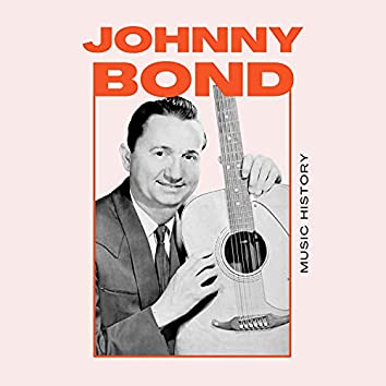 Johnny Bond - Music History