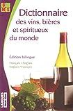 Dictionnaire thématique bilingue des vins, bières et alcools