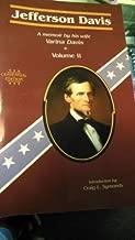 Jefferson Davis: A Memoir by His Wife Varina Davis, Vol. 2