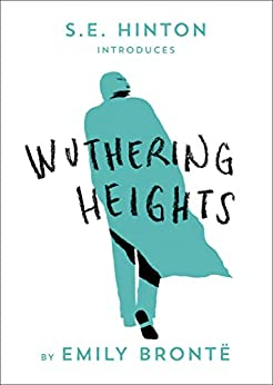 Wuthering Heights (Be Classic) by [Emily Bronte, S. E. Hinton]