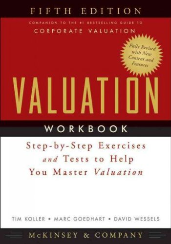 Valuation Workbook: Step-By-Step Exercises And Tests To Help You Master Valuation (Wiley Finance) By Mckinsey & Company Inc. 5Th (Fifth) (2011) Paperback
