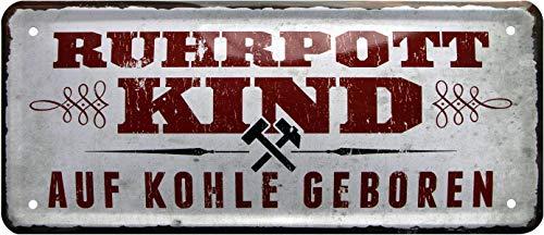 Ruhrpott Kind - Auf Kohle geboren 28x12 cm Deko Blechschild 1146