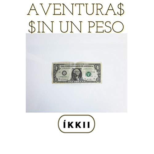 Aventura$ $in Un Peso [Explicit]