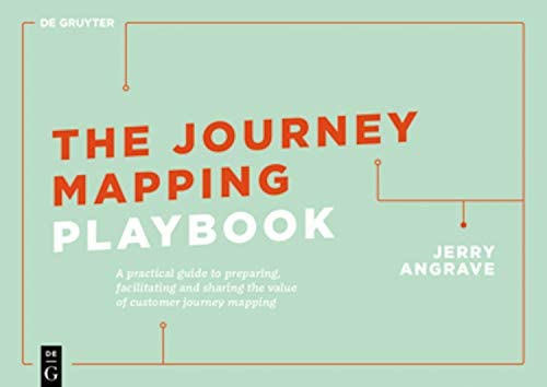 The Journey Mapping Playbook A Practical Guide to Preparing Facilitating and Unlocking the Value product image