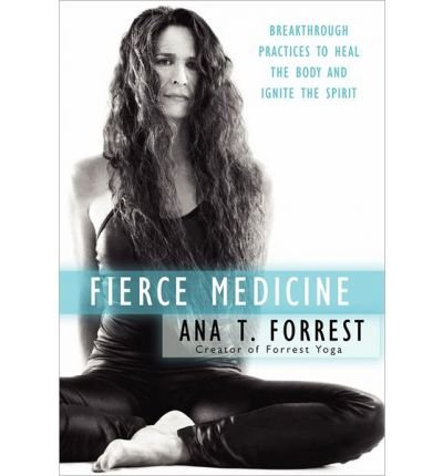 [(Fierce Medicine)] [Author: Ana T. Forrest] published on (August, 2012)