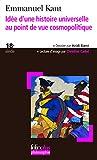 Idée d'une histoire universelle au point de vue cosmopolitique - Gallimard - 02/07/2009