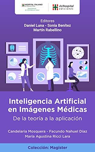 Inteligencia Artificial en Imágenes Médicas: De la teoría a la aplicación