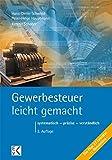 Gewerbesteuer - leicht gemacht: systematisch - präzise - verständlich (BLAUE SERIE) - Hans-Dieter Schwind